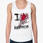 I love horror -майка Я люблю фильмы ужасов  на 4u.printdirect.ru